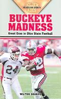 Buckeye Madness Great Eras In Ohio State Football