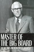 Master of the Big Board The Life, Times And Businesses of Jack Massey