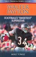 Walter Payton Football's Sweetest Superstar