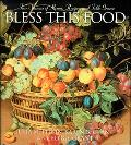 Bless This Food Four Seasons of Menus, Recipes And Table Graces
