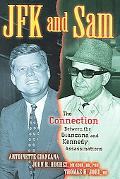 JFK And Sam The Connection Between the Giancana And Kennedy Assassinations