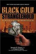 Black Gold Stranglehold The Myth Of Scarcity And The Pollitics Of Oil