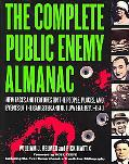 Complete Public Enemy Almanac New Facts And Features on the People, Places, And Events of th...