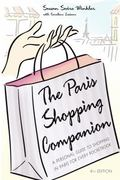 Paris Shopping Companion A Personal Guide to Shopping in Paris for Every Pocketbook