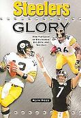 Steelers Glory For the Love of Bradshaw, Big Ben, and the Bus