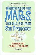 Conservatives Are from Mars, Liberals Are from San Francisco