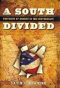 South Divided Portraits of Dissent in the Confederacy