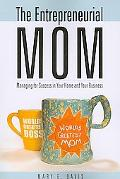 Entrepreneurial Mom Managing for Success in Your Home and Your Business