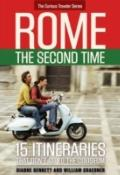 Rome : The Second Time - Fifteen Unusual Tours Beyond the Tourist Experience