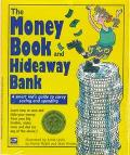 Money Book and Hideaway Bank: A Smart Kid's Guide to Savvy Saving and Spending - Elaine Wyat...
