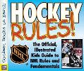 Hockey Rules!: The Official, Illustrated Kids' Guide to NHL Rules and Fundamentals - Dan Dia...