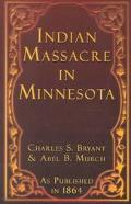 History of the Great Massacre by the Sioux Indians, in Minnesota