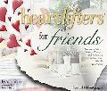 Heartlifters for Friends Surprising Stories, Stirring Messages, and Refreshing Scriptures Th...