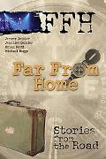 Far from Home Stories from the Road