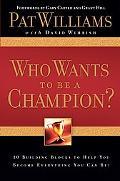 Who Wants to Be a Champion? 10 Building Blocks to Help You Become Everything You Can Be!