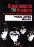 Questionable Doctors Disciplined by State and Federal Governments : Arkansas, Louisiana, Mis...