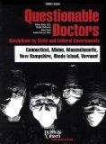 Questionable Doctors Disciplined by State and Federal Governments : Connecticut, Maine, Mass...