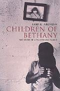 Children of Bethany The Story of a Palestinian Family