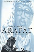 Arafat From Defender to Dictator