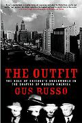 Outfit The Role of Chicago's Underworld in the Shaping of Modern America