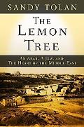 Lemon Tree An Arab, a Jew, And the Heart of the Middle East