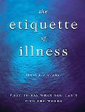 Etiquette of Illness What to Say When You Can't Find the Words