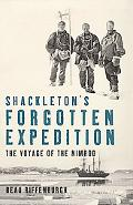 Shackleton's Forgotten Expedition The Voyage of the Nimrod