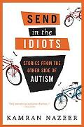 Send in the Idiots Stories From The Other Side of Autism
