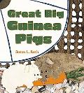 Great Big Guinea Pigs A True Tall Story