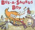 Bus-A-Saurus Bop