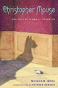 Christopher Mouse The Tale of a Small Traveler