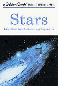 Stars A Guide to the Constellations, Sun, Moon, Planets, and Other Features of the Heavens
