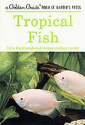 Tropical Fish A Guide for Setting Up and Maintaining an Aquarium for Tropical Fish and Other...