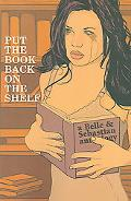 Put the Book Back on the Shelf A Belle And Sebastian Anthology