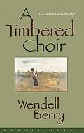 Timbered Choir The Sabbath Poems, 1979-1997