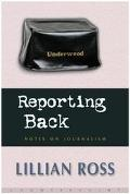 Reporting Back Notes on Journalism