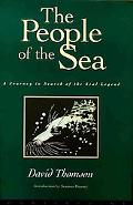 People of the Sea A Journey in Search of the Seal Legend