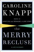 Merry Recluse A Life in Essays