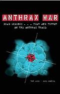Anthrax War: Dead Silence . . . Fear and Terror on the Anthrax Trail