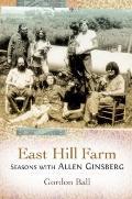 East Hill Farm : Seasons with Allen Ginsberg