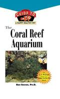 Coral Reef Aquarium An Owner's Guide to a Happy Healthy Fish