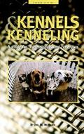 Kennels and Kenneling A Guide for Professionals and Hobbyiest
