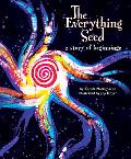 Everything Seed A Story of Beginnings