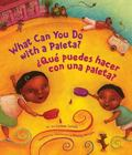 What Can You Do with a Paleta?/Que Puede Hacer Con Una Paleta?