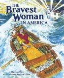 The Bravest Woman in America (Junior Library Guild Selection (Random House))