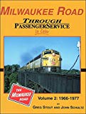 Milwaukee Road Through Passenger Service in Color, Vol. 2, 1966-77