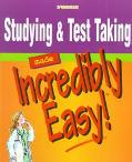 Studying & Test Taking Made Incredibly Easy!