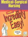 Medical-Surgical Nursing Made Incredibly Easy For Use With Windows 95/98 and Mac OS 8.5