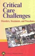 Critical Care Challenges Disorders, Treatments, and Procedures