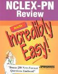 Nclex-Pn Review Made Incredibly Easy!: Bonus 250 New-Format Questions Enclosed